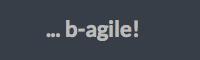 ... b-agile!